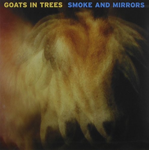 Goats In Trees Smoke & Mirrors