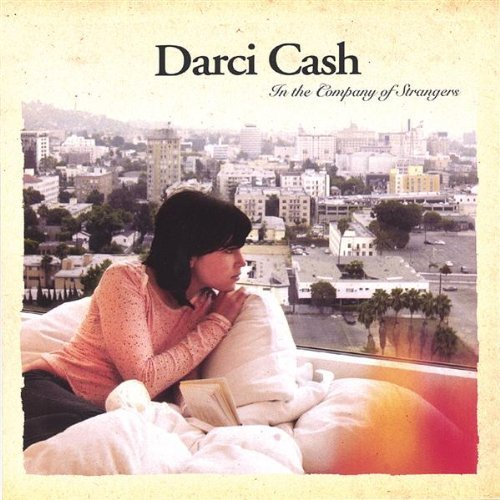 Darci Cash In The Company Of Strangers