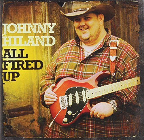 Johnny Hiland All Fired Up