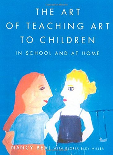 Nancy Beal The Art Of Teaching Art To Children In School And At Home