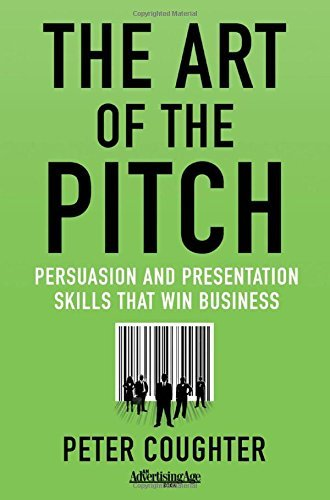 P. Coughter The Art Of The Pitch Persuasion And Presentation Skills That Win Busin 2012