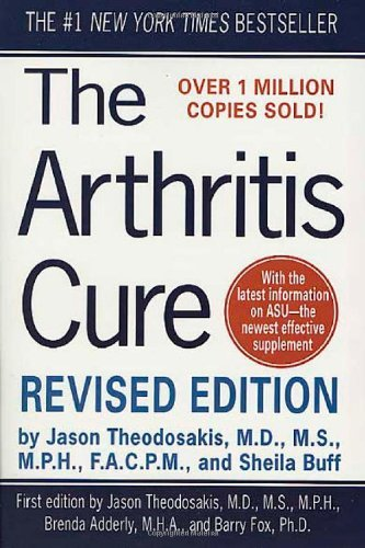 Jason Theodosakis The Arthritis Cure The Medical Miracle That Can Halt Reverse And M 0002 Edition;revised