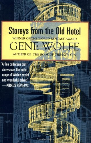 Gene Wolfe Storeys From The Old Hotel