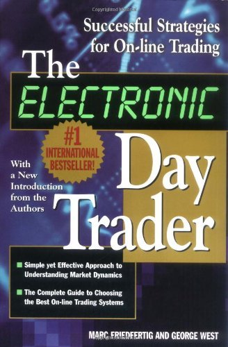 George West The Electronic Day Trader Successful Strategies For On Line Trading