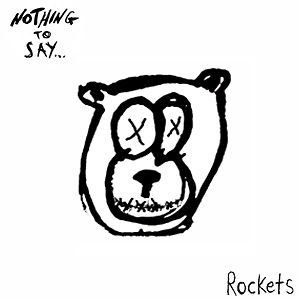 Rockets Nothing To Say Import Aus