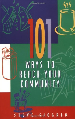 Steve Sjogren 101 Ways To Reach Your Community