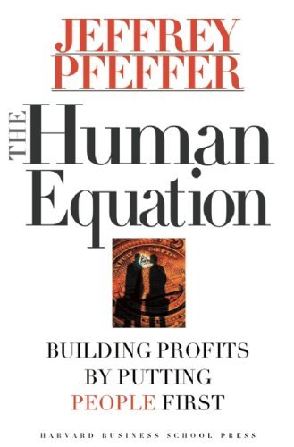 Jeffrey Pfeffer The Human Equation Building Profits By Putting People First