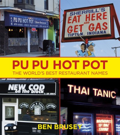 Ben Brusey Pu Pu Hot Pot The World's Best Restaurant Names
