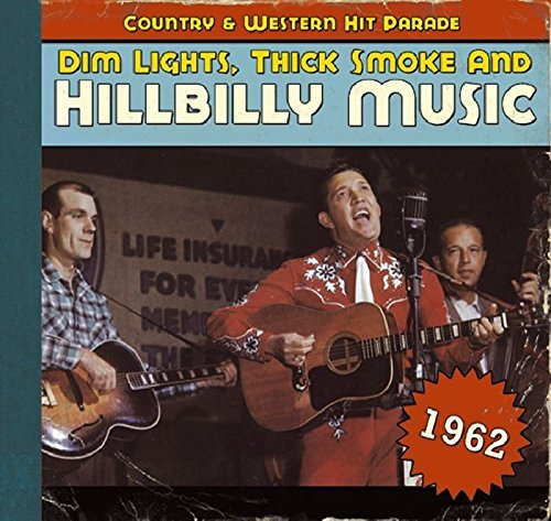 Dim Lights Thick Smoke & Hillb 1962 Dim Lights Thick Smoke & Incl. Booklet