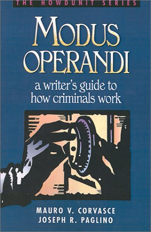 Mauro V. Corvasce Modus Operandi A Writer's Guide To How Criminals Work