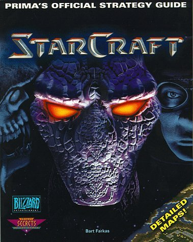 Bart G. Farkas Starcraft Prima's Official Strategy Guide