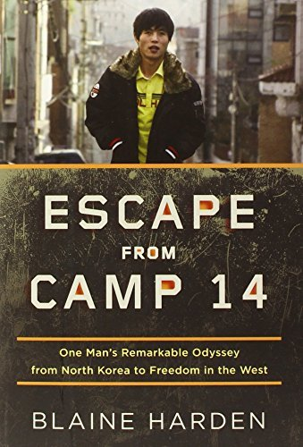 Blaine Harden Escape From Camp 14 One Man's Remarkable Odyssey From North Korea To