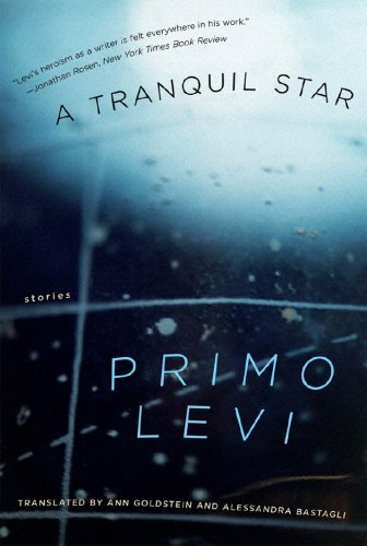 Primo Levi A Tranquil Star Unpublished Stories