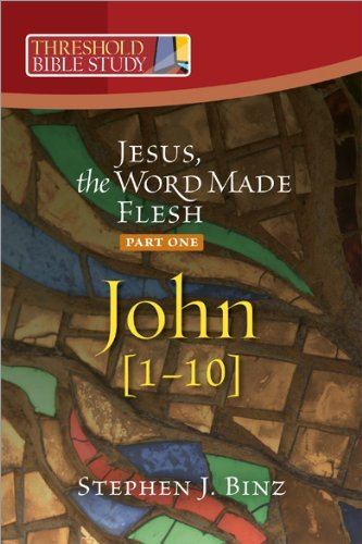 Stephen J. Binz Jesus The Word Made Flesh Part One John 1 10
