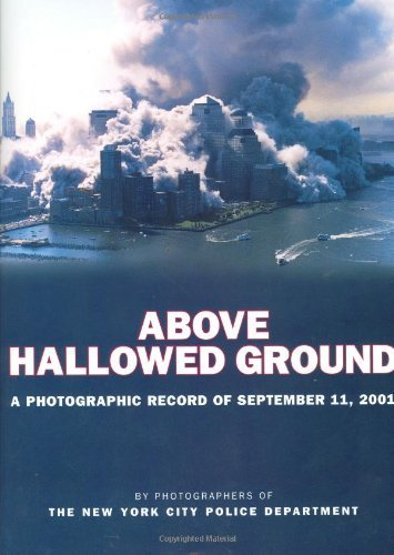 New York City Police Dept Above Hallowed Ground A Photographic Record Of September 11 2001