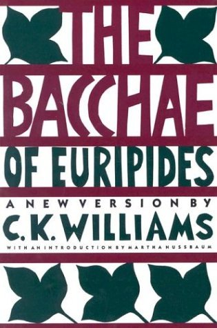 C. K. Williams The Bacchae Of Euripides