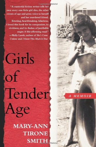 Mary Ann Tirone Smith Girls Of Tender Age A Memoir