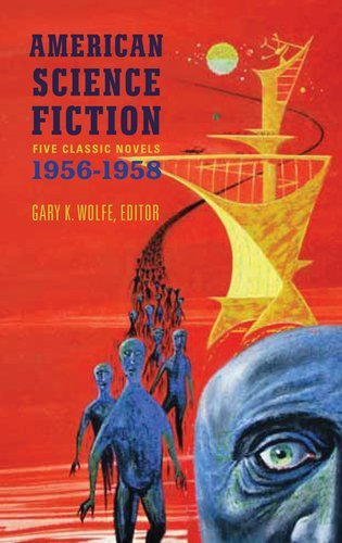 Gary K. Wolfe American Science Fiction Five Classic Novels 1956 58
