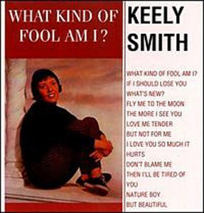 Keely Smith What Kind Of Fool Am I?