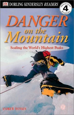 Andrew Donkin Dk Readers L4 Danger On The Mountain Scaling The World's Highe