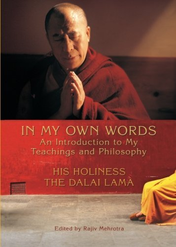 Dalai Lama His Holiness The In My Own Words An Introduction To My Teachings And Philosophy