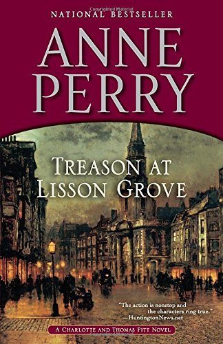 Anne Perry Treason At Lisson Grove A Charlotte And Thomas Pitt Novel