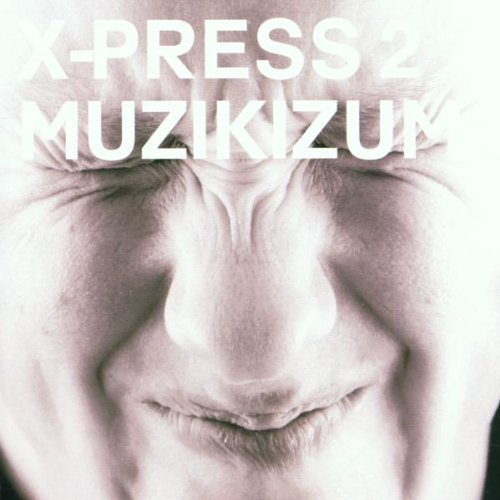 X Press 2 X Press 2 Muzikizum Oop CD