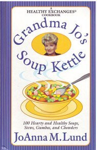 Joanna M. Lund Grandma Jo's Soup Kettle 100 Hearty And Healthy S