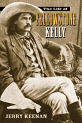 Jerry Keenan The Life Of Yellowstone Kelly