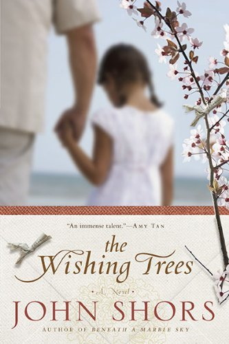 John Shors The Wishing Trees