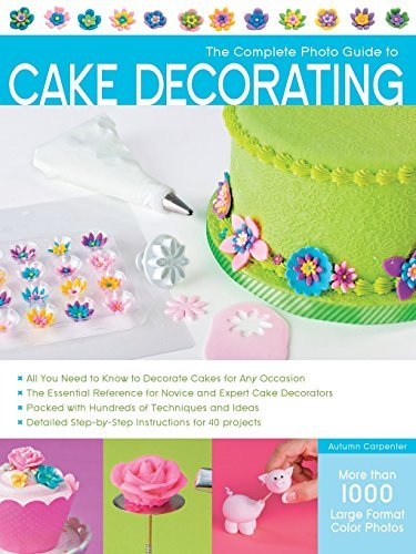 Autumn Carpenter The Complete Photo Guide To Cake Decorating
