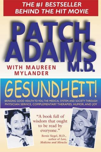 Patch Adams Gesundheit! Bringing Good Health To You The Medical System