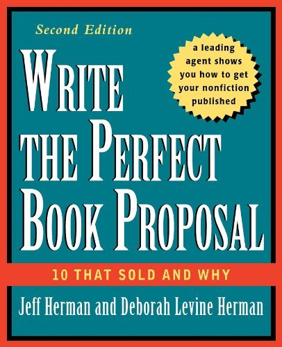 Jeff Herman Write The Perfect Book Proposal 10 That Sold And Why 0002 Edition;