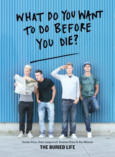 The Buried Life What Do You Want To Do Before You Die?