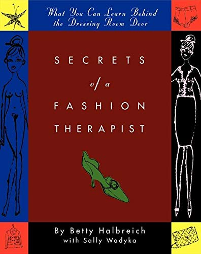 Jeffrey Fulvimari Betty Halbreich Sally Wadyka Secrets Of A Fashion Therapist What You Can Learn