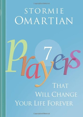 Stormie Omartian Seven Prayers That Will Change Your Life Forever