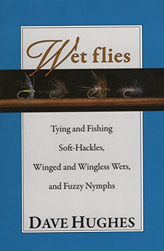 Dave Hughes Wet Flies Tying And Fishing Soft Hackles Winged A