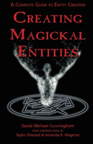 David Michael Cunningham Creating Magickal Entities