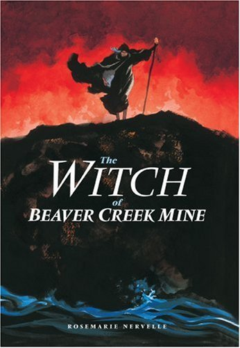 Rosemarie Nervelle Witch Of Beaver Creek Mine The