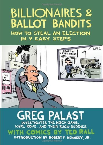 Greg Palast Billionaires & Ballot Bandits How To Steal An Election In 9 Easy Steps