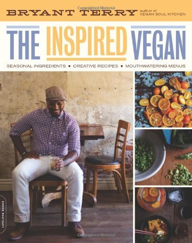 Bryant Terry The Inspired Vegan Seasonal Ingredients Creative Recipes Mouthwate