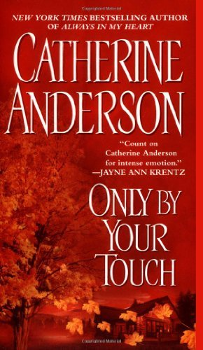 Catherine Anderson Only By Your Touch