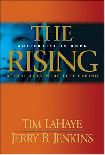 Tim Lahaye The Rising Antichrist Is Born Before They Were Left Behind
