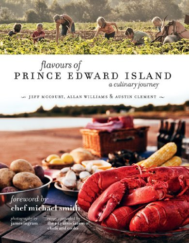 Jeff Mccourt Flavours Of Prince Edward Island A Culinary Journey