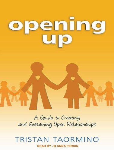 Tristan Taormino Opening Up A Guide To Creating And Sustaining Open Relations Mp3 CD