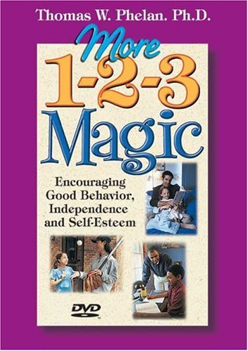 Thomas W. Phelan More 1 2 3 Magic Encouraging Good Behavior Independence And Self
