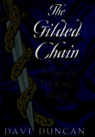 Dave Duncan Gilded Chain (tale Of The King's Blades)