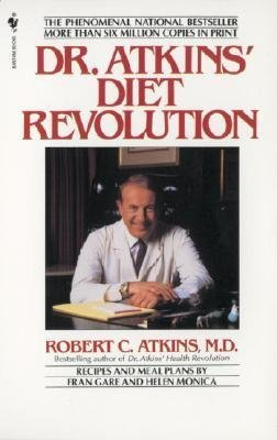Robert C. Atkins Dr. Atkins' Diet Revolution The High Calorie Way To Stay Thin Forever