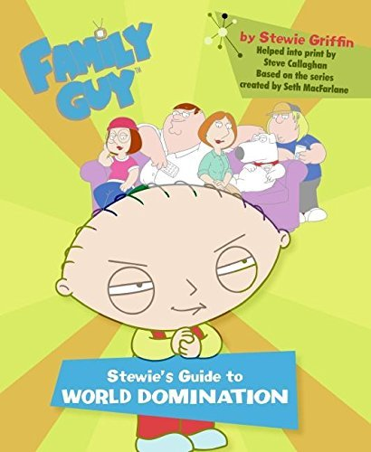 Steve Callaghan Family Guy Stewie's Guide To World Domination