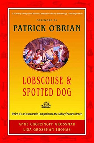 Anne Chotzinoff Grossman Lobscouse & Spotted Dog Which It's A Gastronomic Companion To The Aubrey